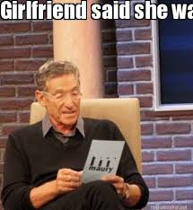 Sweet Memes For Boyfriend - meme maker maury generator