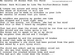 Bad Girls Lyrics Hank Williams Song Be Careful Of Stones That You Throw Lyrics