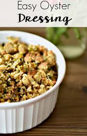 easy oyster dressing recipe southern thanksgiving side dish