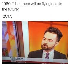 Bbc Memes - dopl3r com memes 1980 bet there will be flying cars in the