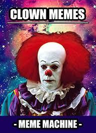 Scary Clown Meme - memes clown memes the most hilarious clown meme compilation