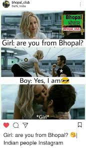 Rich Delhi Boy Meme - bhopal club delhi india bhopal abhopal club girl are you from bhopal