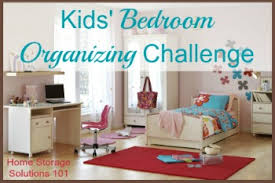 organized bedroom kids bedroom organizing challenge help your child enjoy use