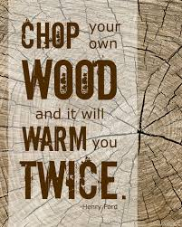 chop your own wood poster free printable find daily