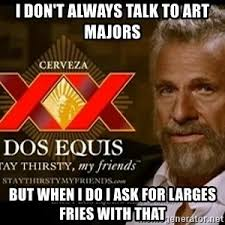 I Don T Always Meme Generator - 17 hilarious dos equis meme maker images pictures greetyhunt