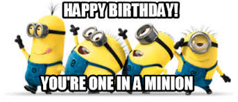 Minions Birthday Meme - meme creator happy birthday you re one in a minion