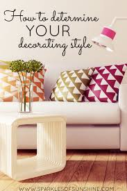 how to determine your home decorating style how to determine your decorating style sparkles of sunshine