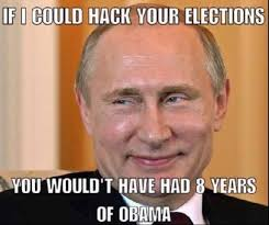 Putin Obama Meme - putin says if only i could hack your elections i could have saved