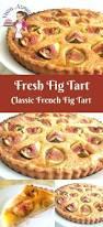 fresh fig tart recipe aka classic french fig tart veena azmanov