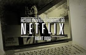 the best action movies on netflix complex