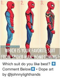 Dope Memes - 3 icj hich is your favorite suit from spider man homecoming which