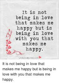In Love Meme - it is not being in love that makes me happy but is being in love