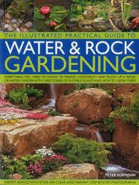 the illustrated practical guide to water u0026 rock gardening
