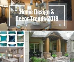 home design trends that are over home design and decor trends to look out for in 2018