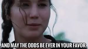 May The Odds Be Ever In Your Favor Meme - may the odds be ever in your favor effie gif maytheodds