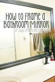 Frames For Bathroom Wall Mirrors How To Frame A Mirror The Builder S Installed A S Take