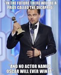 Memes Oscar - this new award name proposal leonardo dicaprio oscar leonardo