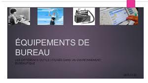 bureau d udes environnement équipements de bureau les différents outils utilisés dans un