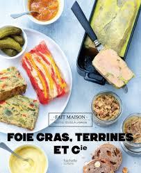cuisine et compagnie foies gras terrines et compagnie hachette pratique