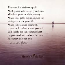 quotes about your life everyone has their own path walk yours with integrity and wish