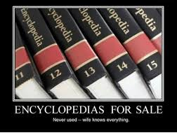 Meme Encyclopedia - encyclopedia s for sale never used wife knows everything dank meme