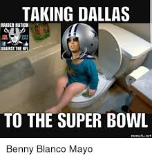 Raider Nation Memes - taking dallas raider nation against the nfl to the super bowl