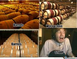 Barrels Meme - f king barrels by rufus293 meme center