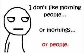 Morning People Meme - morning people