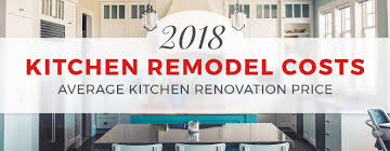 kitchen remodel cost how much does it cost to remodel a kitchen in 2018