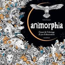 Animorphia  Carnet de coloriage  jeu dobservation  Editions Marabout