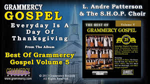 l andre patterson the s h o p choir everyday is a day of