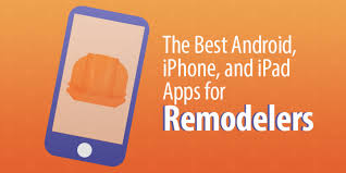 the 8 best android iphone and ipad apps for remodelers