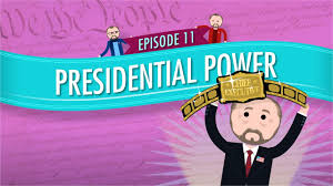 presidential power crash course government and politics 11 find
