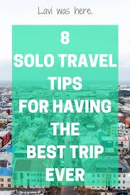travel tips images 8 solo travel tips for having the best trip ever free ebook png