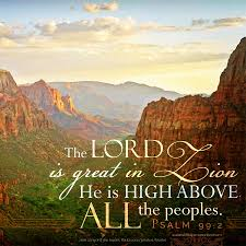 quotes zion national park the lord is great in zion he is high above all the peoples psa