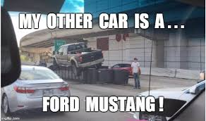 Ford Mustang Memes - ford mustang drivers be like imgflip