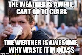 Lazy College Student Meme - lazy college senior meme imgflip