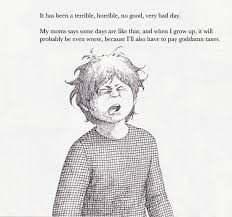Bad Day Go Away A Book For Children And The Terrible Horrible No Bad Day 16