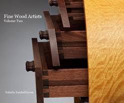 wood artists wood artists volume two by nakisha vanderhoeven arts