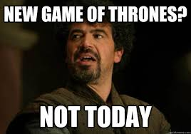 New Memes Today - new game of thrones not today not today syrio quickmeme