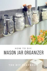 How To Wash Painted Walls by How To Create A Mason Jar Organizer For Your Bathroom Space