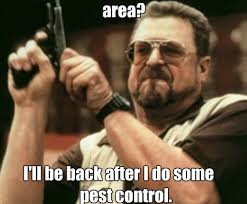 Exterminator Meme - pest control memes