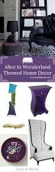 The Home Decor Best 25 Alice From Wonderland Ideas On Pinterest Wonderland