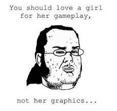 Nerd Meme Guy - nerd guy meme on loving a girl s gameplay not her graphics