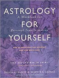 astrology for yourself how to understand and interpret your own