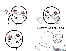 That Feel Meme - i know that feel bro by haidelaidelo meme center