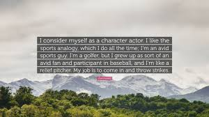 character quote sports clint howard quote u201ci consider myself as a character actor i
