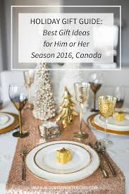holiday gift guide best gifts for him her season 2016 canada