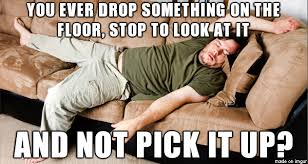 Lazy People Memes - the lazy man meme on imgur