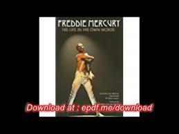 freddie mercury biography book pdf download freddie mercury his life in his own words pdf youtube